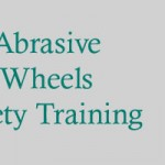 Abrasive Wheels Safety Training